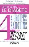 Lutter contre le diabète avec 4 groupes sanguins, 4 régimes (French Edition)