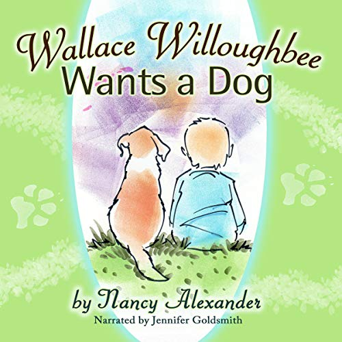 Wallace Willoughbee Wants a Dog Audiobook By Nancy Alexander cover art