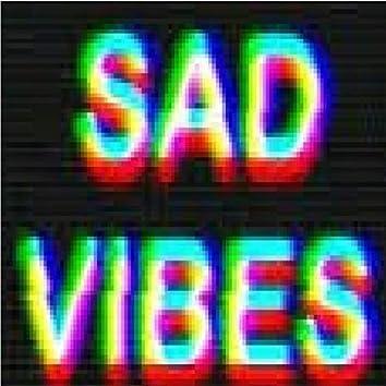 Sad Vibes