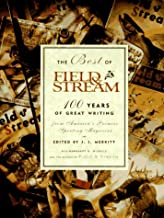 The Best of Field & Stream: 100 Years of Great Writing