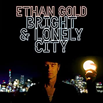 Bright & Lonely City