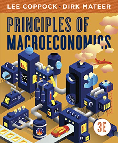 Compare Textbook Prices for Principles of Macroeconomics Third Edition Third Edition ISBN 9780393422375 by Coppock, Lee,Mateer, Dirk