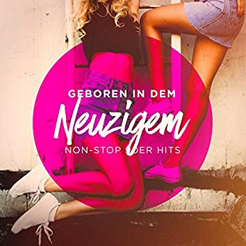 Geboren in den Neuzigem (Non-Stop 90er Hits)