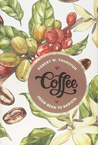 Thurston, R: Coffee: From Bean to Barista