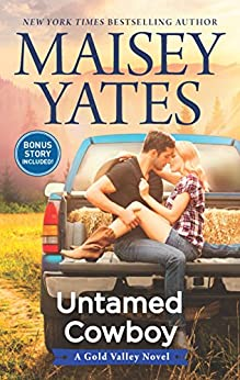 Untamed Cowboy: An Anthology (A Gold Valley Novel Book 2) by [Maisey Yates]