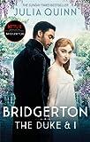 Bridgerton - The Duke and I (Bridgertons Book 1): The Sunday Times bestselling inspiration for the Netflix Original Series Bridgerton