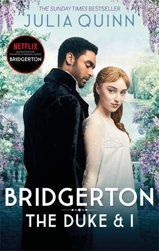 Bridgerton: The Duke and I (Bridgertons Book 1): The Sunday Times bestselling inspiration for the Netflix Original Series Bridgerton (Bridgerton Family)