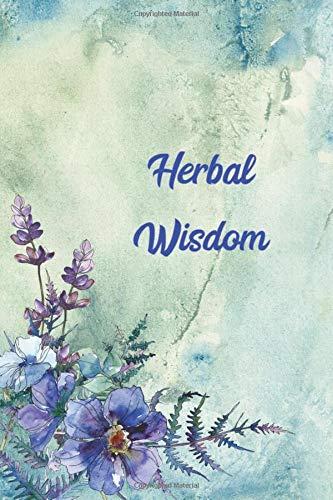 Herbal Wisdom: Herbal Recipe Notebook & Journal