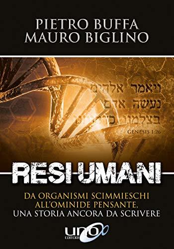 Resi Umani: Da organismi scimmieschi all'ominide pensante, una storia ancora da scrivere (La Via dei Misteri Antichi)