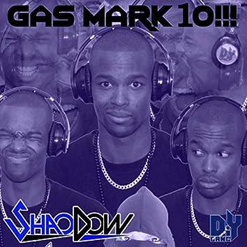 GAS MARK 10!!!