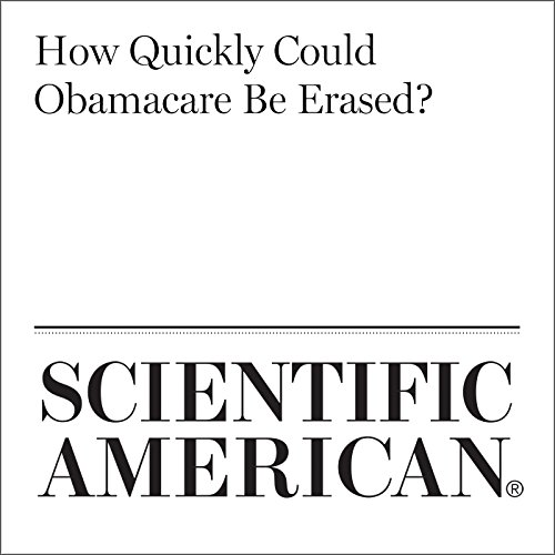 How Quickly Could Obamacare Be Erased? audiobook cover art