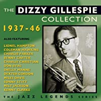 The Dizzy Gillespie Collection 1937-46 by Dizzy Gillespie (2013-10-01)