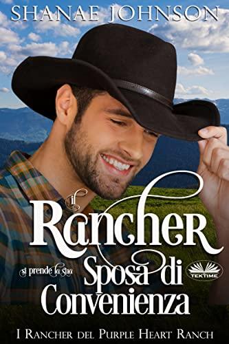 Il Rancher si Prende la sua Sposa di Convenienza: Un Dolce Romantico Matrimonio di Convenienza