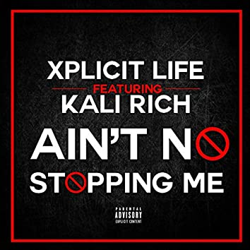 Ain't No Stopping Me (feat. Kali Rich)