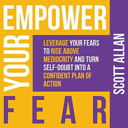 Empower Your Fear Audiobook By Scott Allan cover art