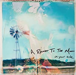 [A Rocket To The Moon] On Your Side