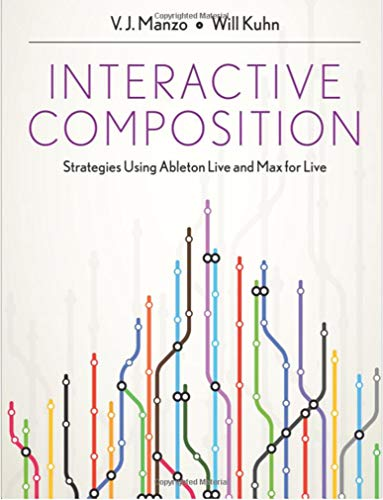 Interactive Composition: Strategies Using Ableton Live and Max for Live (English Edition)