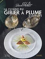 La cuisine du gibier à plume d'Europe de Benoit Violier