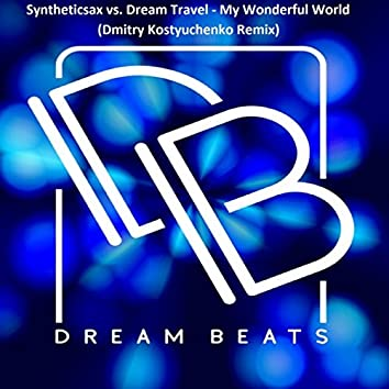 My Wonderful World (Dmitry Kostyuchenko Remix)