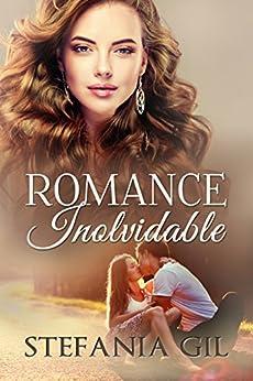 Romance Inolvidable: Primer amor, verano, reencuentros (Spanish Edition) by [Stefania Gil, La Taguara Design]