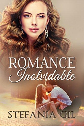 Romance Inolvidable: Primer amor, verano, reencuentros