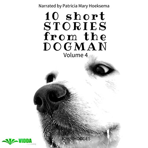 Power of the Dog: 10 Short Stories from the Dogman, Vol. 4 audiobook cover art
