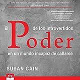 El poder de los introvertidos [Quiet: The Power of Introverts in a World That Can't Stop Talking]: en un mundo incapaz de callarse