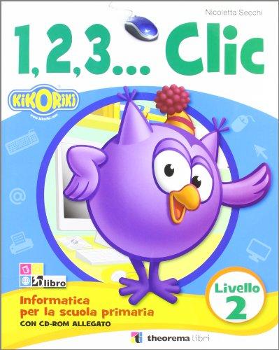 1,2,3... Corso di informatica Livello 2. Con CD Audio. Per la Scuola elementare