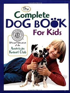The Complete Dog Book for Kids (American Kennel Club) by American Kennel Club (1996-10-30)