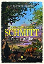 La Traversée des temps - Paradis perdus - tome 1 d'Eric-Emmanuel Schmitt
