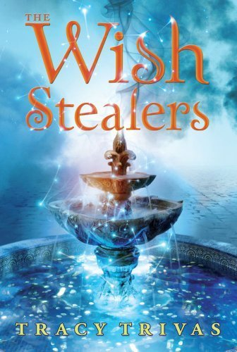 The Wish Stealers by Trivas, Tracy (2011) Paperback