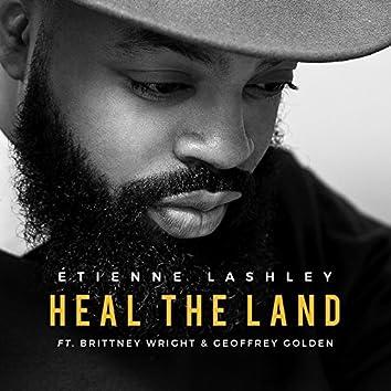 Heal the Land (feat. Brittney Wright & Geoffrey Golden)