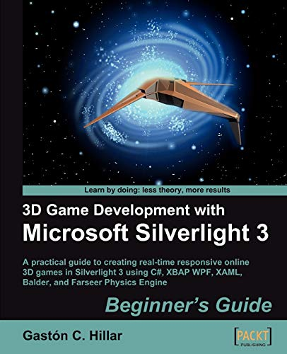 3D Game Development with Microsoft Silverlight 3: Beginner's Guide (English Edition)