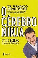 O cérebro ninja: Aprenda a usar 100% do seu cérebro