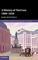 A History of Tort Law 1900–1950 (Cambridge Studies in English Legal History)