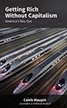 Getting Rich Without Capitalism: America's way out