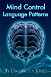 Mind Control Language Patterns (English Edition)
