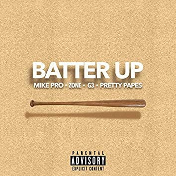 Batter Up (feat. Pretty Pape$, Zone & G3)
