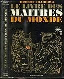 Le livre des maîtres du monde - robert Laffont