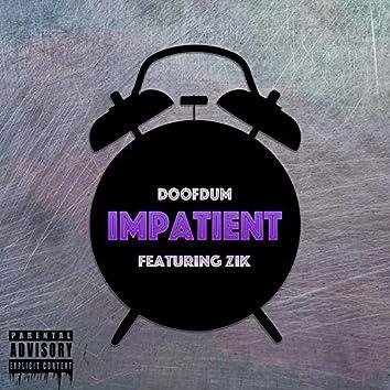 Impatient (feat. Zik)