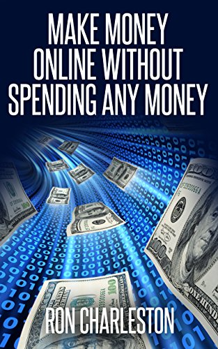 Make Money Online Without Spending Any Money (English Edition)