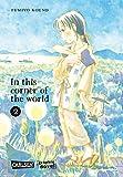 In this corner of the world 2: Ein Historien-Drama (Graphic Novel) (2) - Fumiyo Kouno