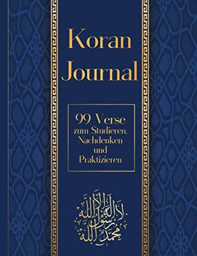 Koran Journal: 99 Verse zum Studieren, Nachdenken und Praktizieren