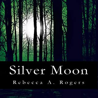 Silver Moon     Silver Moon, Book 1              By:                                                                                                                                 Rebecca A. Rogers                               Narrated by:                                                                                                                                 Alex Ford                      Length: 7 hrs and 26 mins     Not rated yet     Overall 0.0