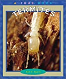 Termites (True Books)