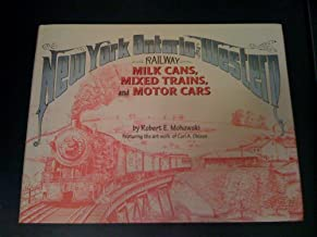 The New York, Ontario & Western Railway and the Dairy Industry in Central New York State: Milk Cans, Mixed Trains, and Motor Cars