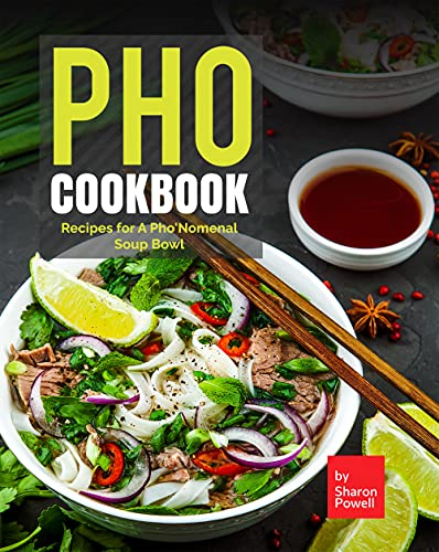 Pho Cookbook: Recipes for A Pho