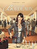 Châteaux Bordeaux - Tome 09 - Les Primeurs