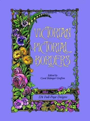 Victorian Pictorial Borders: 124 Full-Page Designs (Dover Pictorial Archive Series)