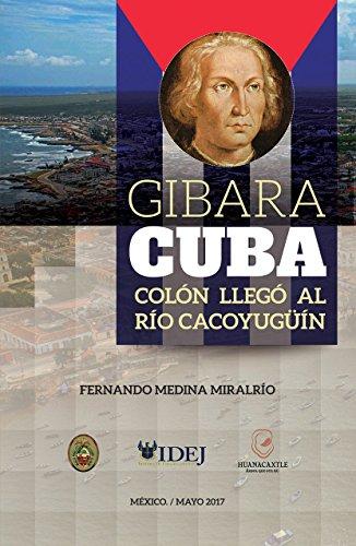 Gibara Cuba: Colón llegó a río Cacoyugüín